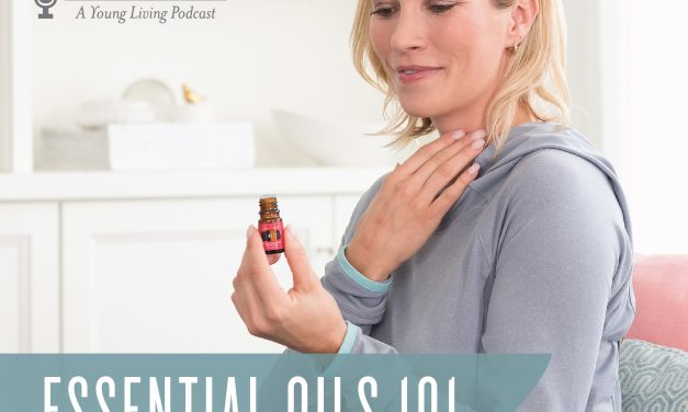 Ep10: Essential Oils 101